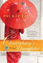 The Concubine's Daughter ebook by Pai Kit Fai