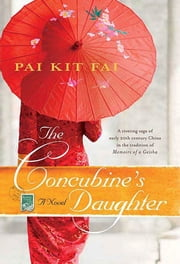 The Concubine's Daughter - A Novel ebook by Pai Kit Fai