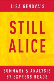 Still Alice: by Lisa Genova | Summary & Analysis ebook by EXPRESS READS