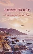 La maison de la baie - T1 - Chesapeake Shores ebook by Sherryl Woods