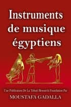 Instruments de musique égyptiens ebook by Moustafa Gadalla