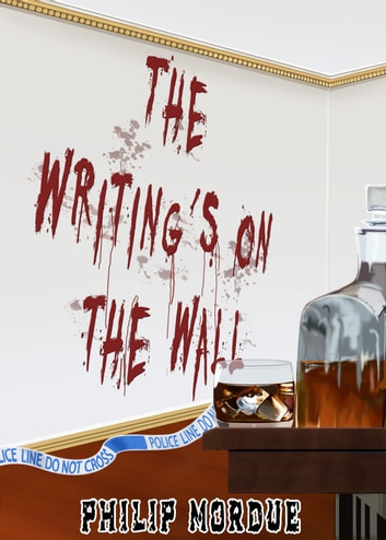 The Writing's on the Wall ebook by Philip Mordue