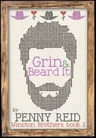 Grin and Beard It eBook par Penny Reid