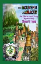 The Mountain of Miracles ebook by Cleous G. Young