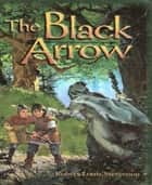 The Black Arrow ebook by Robert Louis Stevenson