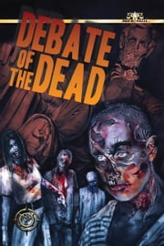 Debate of the Dead ebook by Pro Se Press