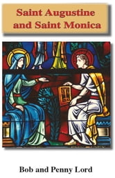 Saint Augustine and Saint Monica ebook by Bob and Penny Lord