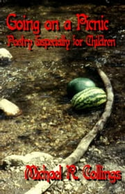 Going on a Picnic: Poetry Especially for Children ebook by Michael R. Collings