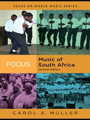 Focus: Music of South Africa ebook by Carol A. Muller