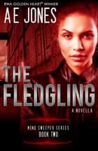 The Fledgling - A Novella ebook by AE Jones