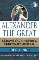 Alexander the Great ebook by Bill Yenne