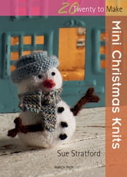 Mini Christmas Knits ebook by Sue Stratford
