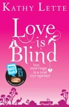 Love Is Blind ebook by Kathy Lette