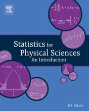Statistics for Physical Sciences - An Introduction ebook by Brian Martin