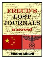 Freud's Lost Journals: A Novel ebook by Vincent Miskell