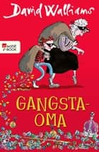 Gangsta-Oma ebook by David Walliams, Salah Naoura, Tony Ross
