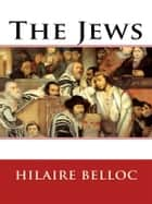 The Jews ebook by Hilaire Belloc