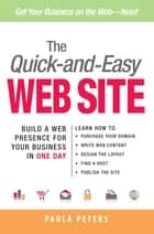 The Quick-and-Easy Web Site ebook by Paula Peters