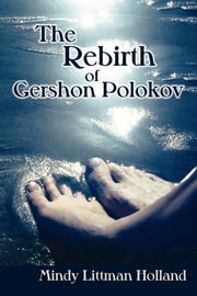 The Rebirth of Gershon Polokov ebook by Mindy Littman Holland