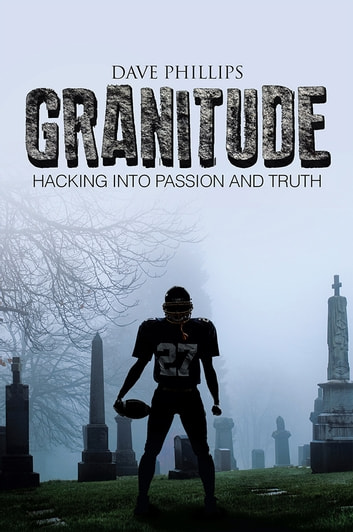 Granitude - Hacking into Passion and Truth ebook by Dave Phillips