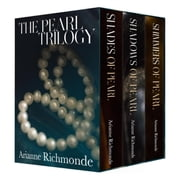 The Pearl Trilogy Boxed Set, books 1-3 of 5 - The Pearl Series ebook by Arianne Richmonde