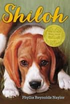 Shiloh ebook by Phyllis Reynolds Naylor