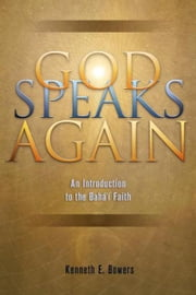 God Speaks Again - An Introduction to the Bahai Faith ebook by Kobo.Web.Store.Products.Fields.ContributorFieldViewModel