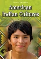 American Indian Cultures ebook by Ann Weil
