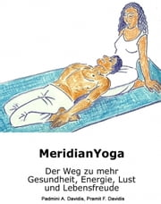 MeridianYoga ebook by Padmini A. Davidis, Pramit F. Davidis