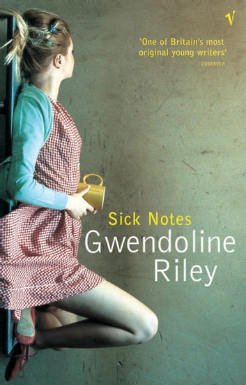 Sick Notes eBook by Gwendoline Riley