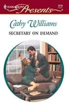 Secretary on Demand ebook by Cathy Williams