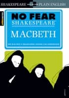 Macbeth (No Fear Shakespeare) ebook by SparkNotes