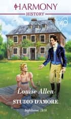 Studio d'amore - Harmony History ebook by Louise Allen