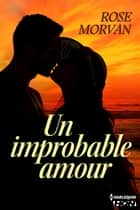 Un improbable amour ebook by Rose Morvan