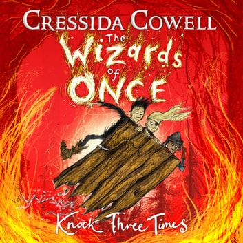 The Wizards of Once: Knock Three Times - Book 3 audiobook by Cressida Cowell