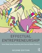 Effectual Entrepreneurship ebook by Stuart Read, Saras Sarasvathy, Nick Dew,...