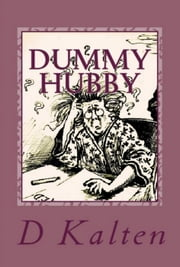 Dummy Hubby Laughable Stupidity ebook by D. M. Kalten