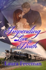 Impending Love and Death ebook by Laura Freeman