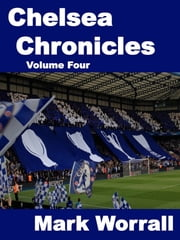 Chelsea Chronicles Volume Four ebook by Mark Worrall