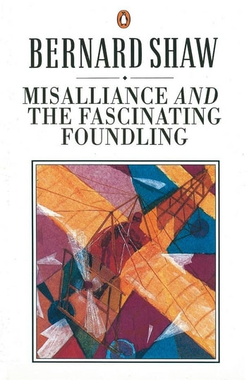 Misalliance and the Fascinating Foundling ebook by Dan Laurence,George Bernard Shaw
