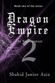 Dragon Empire 2 ebook by Shahid Junior Aziz