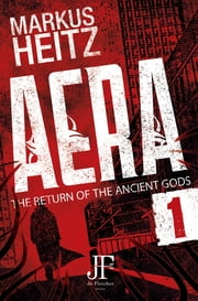 Aera Book 1 - The Return of the Ancient Gods eBook by Markus Heitz, Emily Gunning