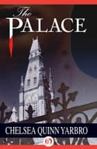The Palace ebook by Chelsea Q Yarbro