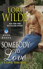 Somebody to Love ebook by Lori Wilde