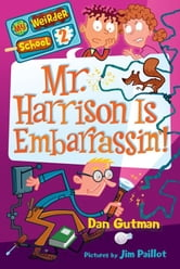 My Weirder School #2: Mr. Harrison Is Embarrassin'! ebook by Dan Gutman