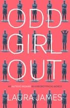 Odd Girl Out ebook by An Autistic Woman in a Neurotypical World