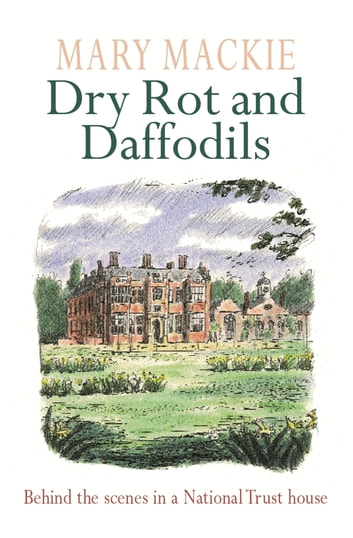 Dry Rot and Daffodils ebook by Mary Mackie