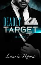 Deadly Target - The IAD Agency Series, #3 ebook by