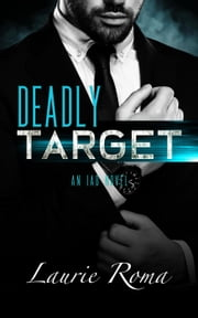 Deadly Target - The IAD Agency Series, #3 ebook by Laurie Roma