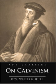 On Calvinism ebook by William Hull